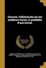 Oeuvres. Collationnee Sur Les Meilleurs Textes, Et Prededee D'Une Introd. af Amedee Florent 1813-1865 Jacques
