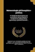 Meteorologia Philosophico-Politica af Andreas Matthaus 1660-1736 Wolfgang, Franciscus 1661-1708 Reinzer
