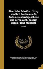 Samtliche Schriften. Hrsg. Von Karl Lachmann. 3., Auf's Neue Durchgesehene Und Verm. Aufl., Besorgt Durch Franz Muncker; Band 5 af Franz 1855-1926 Muncker, Gotthold Ephraim 1729-1781 Lessing, Karl 1793-1851 Lachmann