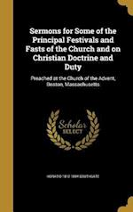 Sermons for Some of the Principal Festivals and Fasts of the Church and on Christian Doctrine and Duty af Horatio 1812-1894 Southgate