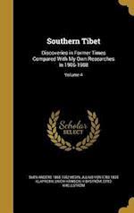Southern Tibet af Sven Anders 1865-1952 Hedin, Anders Henning 1864- Hennig, Nils Gustaf 1848- Ekholm