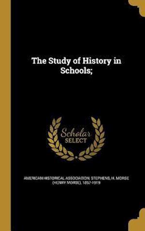 Bog, hardback The Study of History in Schools; af Herbert Baxter 1850-1901 Adams, Andrew Cunningham 1861-1947 McLaughlin