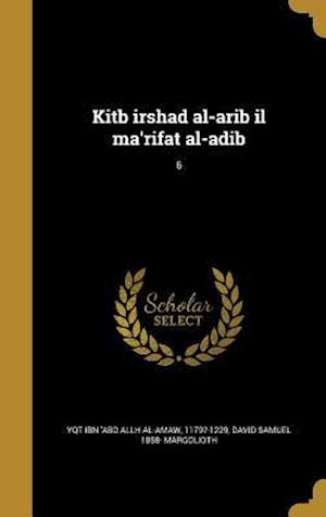 Bog, hardback Kitb Irshad Al-Arib Il Ma'rifat Al-Adib; 6 af David Samuel 1858- Margolioth