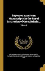 Report on American Manuscripts in the Royal Institution of Great Britain ..; Volume 4 af Benjamin Franklin 1833-1902 Stevens