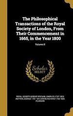 The Philosophical Transactions of the Royal Society of London, from Their Commencement in 1665, in the Year 1800; Volume 8 af George 1751-1813 Shaw, Charles 1737-1823 Hutton