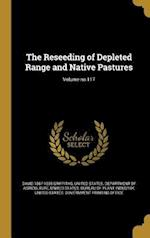 The Reseeding of Depleted Range and Native Pastures; Volume No.117 af David 1867-1935 Griffiths