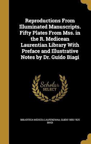 Bog, hardback Reproductions from Illuminated Manuscripts. Fifty Plates from Mss. in the R. Medicean Laurentian Library with Preface and Illustrative Notes by Dr. Gu af Guido 1855-1925 Biagi