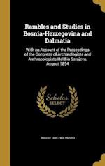 Rambles and Studies in Bosnia-Herzegovina and Dalmatia af Robert 1835-1920 Munro