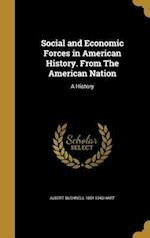 Social and Economic Forces in American History. from the American Nation