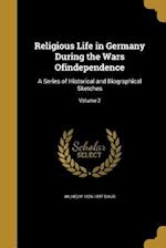 Religious Life in Germany During the Wars Ofindependence af Wilhelm 1826-1897 Baur