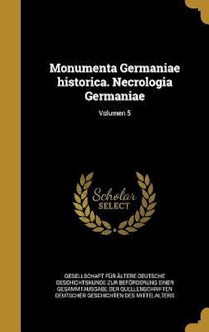 Bog, hardback Monumenta Germaniae Historica. Necrologia Germaniae; Volumen 5