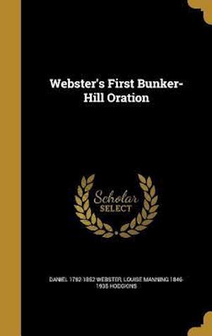 Bog, hardback Webster's First Bunker-Hill Oration af Louise Manning 1846-1935 Hodgkins, Daniel 1782-1852 Webster