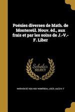Poesies Diverses de Math. de Montereul. Nouv. Ed., Aux Frais Et Par Les Soins de J.-V.-F. Liber af Mathieu De 1620-1691 Montreuil