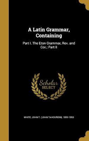 Bog, hardback A Latin Grammar, Containing