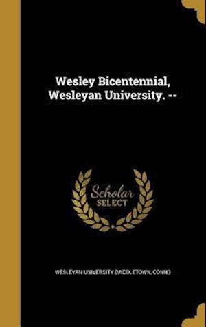Bog, hardback Wesley Bicentennial, Wesleyan University. --