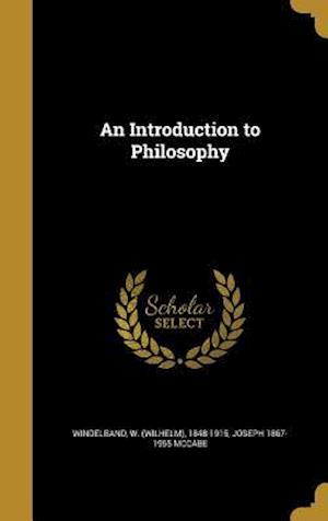 Bog, hardback An Introduction to Philosophy af Joseph 1867-1955 McCabe
