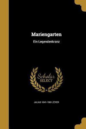 Bog, paperback Mariengarten af Julius 1841-1901 Zeyer