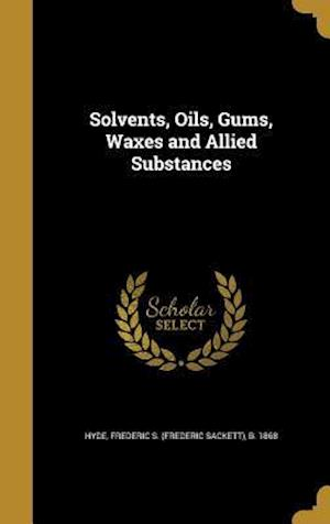 Bog, hardback Solvents, Oils, Gums, Waxes and Allied Substances