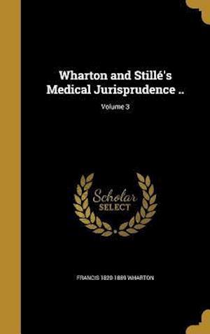 Bog, hardback Wharton and Stille's Medical Jurisprudence ..; Volume 3 af Moreton 1822-1855 Stille, Francis 1820-1889 Wharton