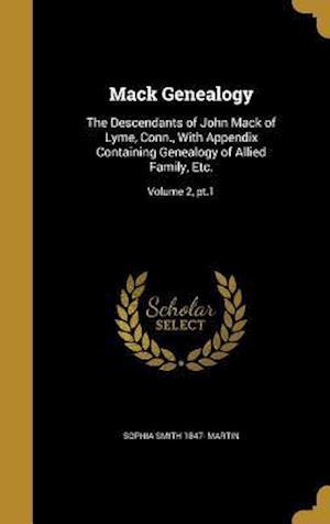 Bog, hardback Mack Genealogy af Sophia Smith 1847- Martin