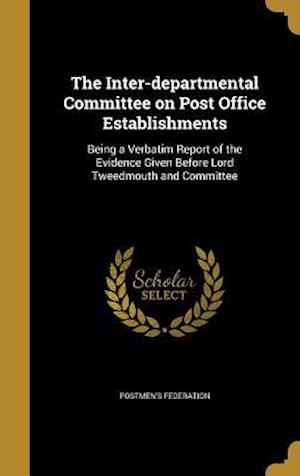 Bog, hardback The Inter-Departmental Committee on Post Office Establishments