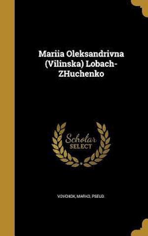 Bog, hardback Mariia Oleksandrivna (Vilinska) Lobach-Zhuchenko
