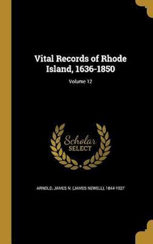 Bog, hardback Vital Records of Rhode Island, 1636-1850; Volume 12