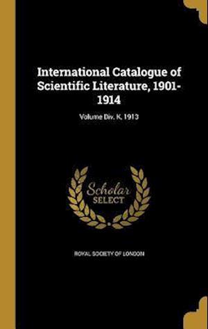 Bog, hardback International Catalogue of Scientific Literature, 1901-1914; Volume DIV. K, 1913