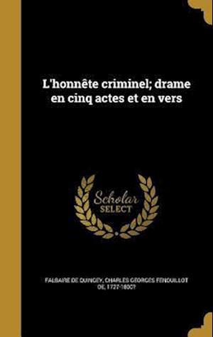 Bog, hardback L'Honnete Criminel; Drame En Cinq Actes Et En Vers