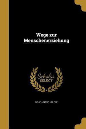 Bog, paperback Wege Zur Menschenerziehung