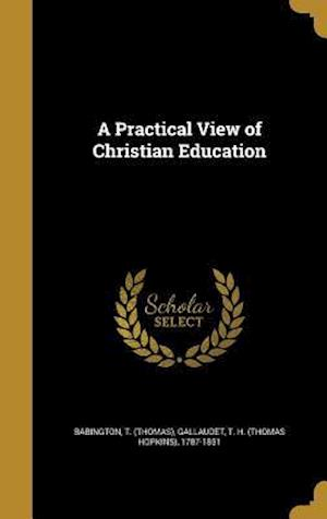 Bog, hardback A Practical View of Christian Education