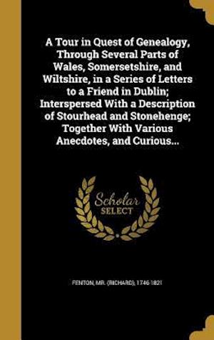 Bog, hardback A Tour in Quest of Genealogy, Through Several Parts of Wales, Somersetshire, and Wiltshire, in a Series of Letters to a Friend in Dublin; Interspersed