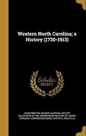 Bog, hardback Western North Carolina; A History (1730-1913) af John Preston Arthur