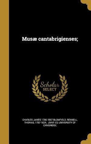 Bog, hardback Musae Cantabrigienses; af Charles James 1786-1857 Blomfield