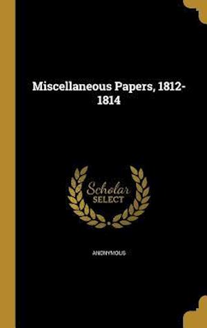 Bog, hardback Miscellaneous Papers, 1812-1814