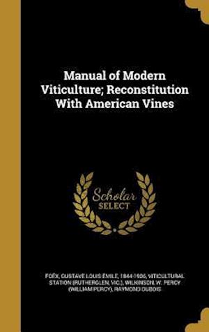 Bog, hardback Manual of Modern Viticulture; Reconstitution with American Vines