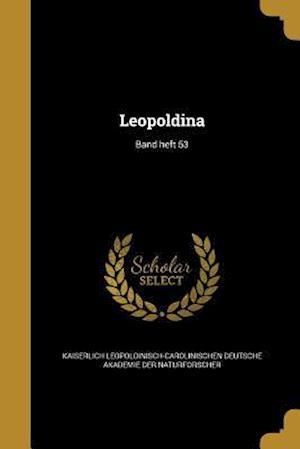 Bog, paperback Leopoldina; Band Heft 53