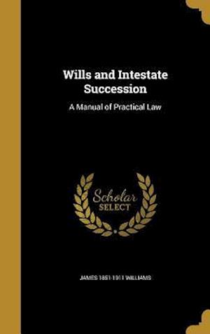 Bog, hardback Wills and Intestate Succession af James 1851-1911 Williams
