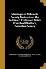 Marriages of Columbia County Residents at the Reformed Protestant Dutch Church of Chatham, Columbia County af Milton 1903- Thomas
