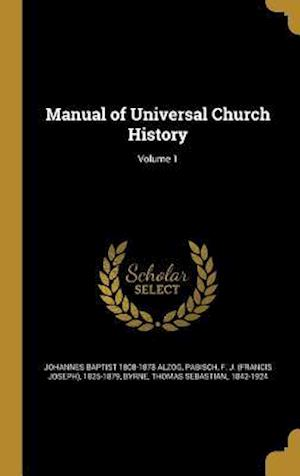 Bog, hardback Manual of Universal Church History; Volume 1 af Johannes Baptist 1808-1878 Alzog