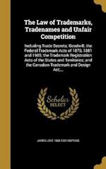 The Law of Trademarks, Tradenames and Unfair Competition af James Love 1868-1931 Hopkins