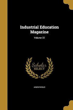 Bog, paperback Industrial Education Magazine; Volume 22