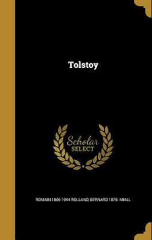 Bog, hardback Tolstoy af Romain 1866-1944 Rolland, Bernard 1876- Miall
