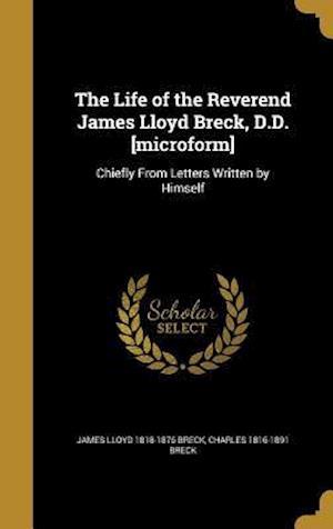 Bog, hardback The Life of the Reverend James Lloyd Breck, D.D. [Microform] af Charles 1816-1891 Breck, James Lloyd 1818-1876 Breck