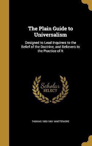 Bog, hardback The Plain Guide to Universalism af Thomas 1800-1861 Whittemore