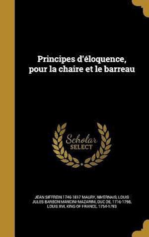 Bog, hardback Principes D'Eloquence, Pour La Chaire Et Le Barreau af Jean Siffrein 1746-1817 Maury
