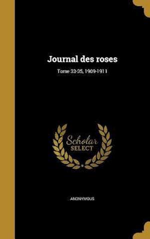 Bog, hardback Journal Des Roses; Tome 33-35, 1909-1911