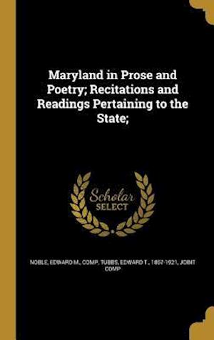 Bog, hardback Maryland in Prose and Poetry; Recitations and Readings Pertaining to the State;