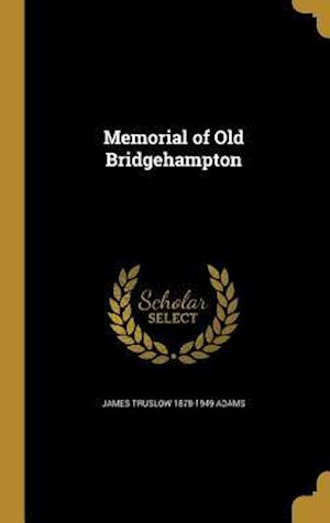 Bog, hardback Memorial of Old Bridgehampton af James Truslow 1878-1949 Adams