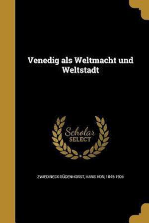 Bog, paperback Venedig ALS Weltmacht Und Weltstadt
